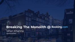 Breaking the Monolith